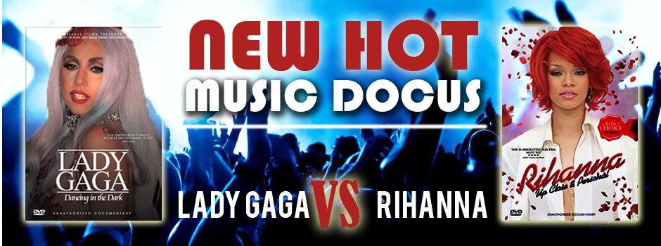 New Hot Music Docus - Rihanna & Lady Gaga