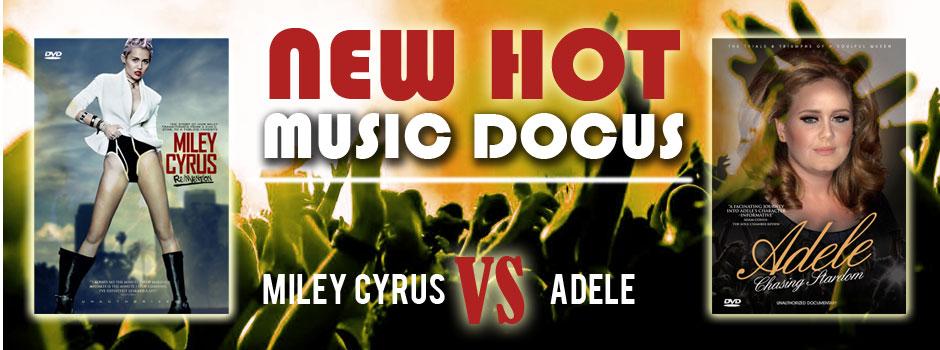 New Hot Music Docus - Miley Cyrus & Adele